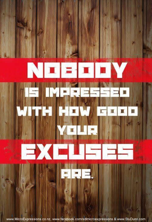 Nobody Cares About Excuses